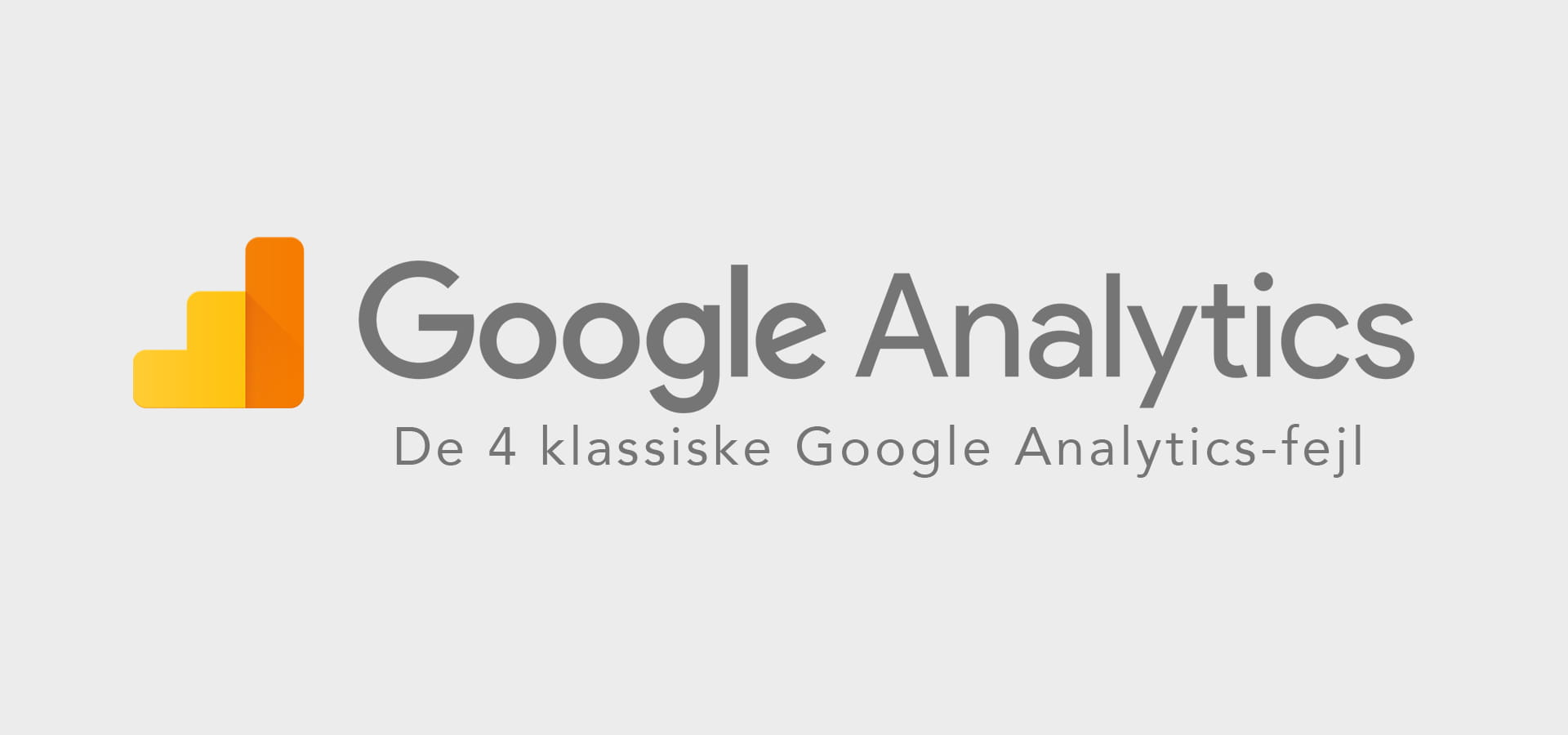 4 almindelige fejl i Google Analytics