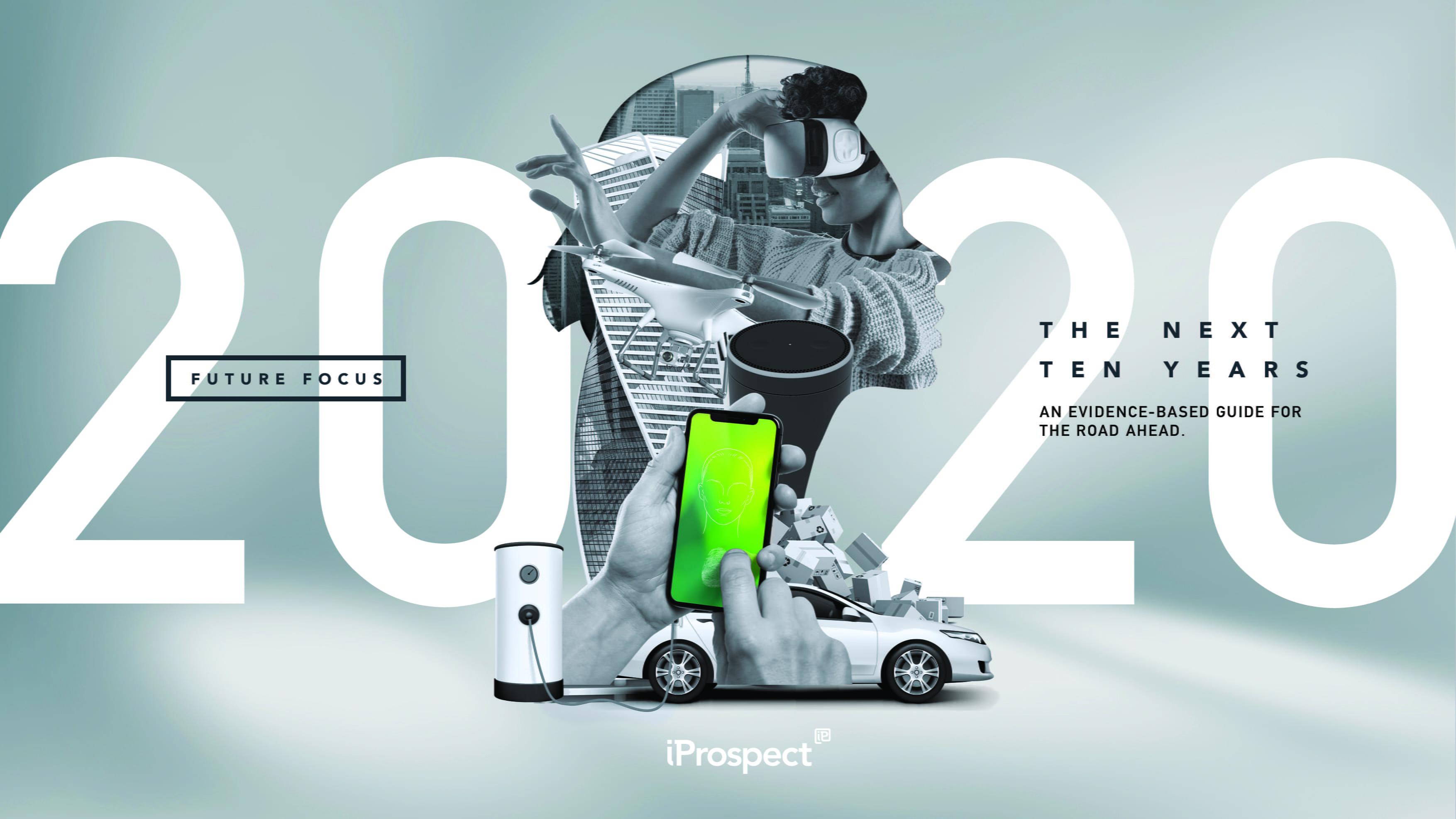 iProspect Future Focus 2020 Tantangan dan Peluang Transformasi Digital 10 Tahun Ke Depan