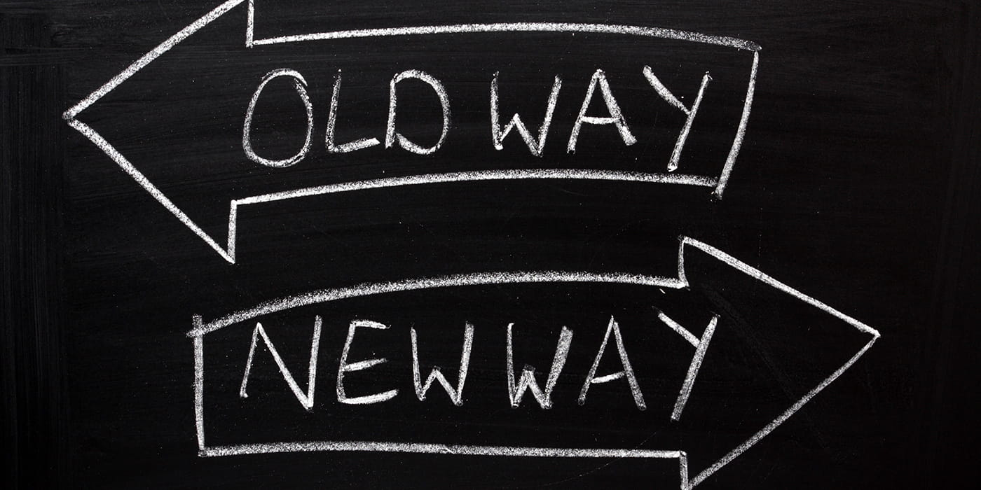 Arrow pointing left saying Old Way and arrow pointing right saying New Way